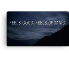 THE TRUTH IS ORGANIC Canvas Print