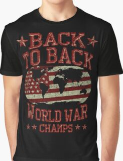 Back to back world war champs Graphic T-Shirt