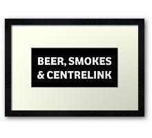 Beer Smokes & Centrelink Framed Print