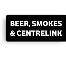 Beer Smokes & Centrelink Canvas Print
