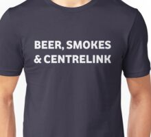 Beer Smokes & Centrelink Unisex T-Shirt