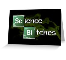 Science Bitches Greeting Card