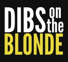 Dibs on the Blonde by Pelicaine