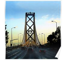 After a Cold Winter Rain on the San Francisco Oakland Bay Bridge Poster