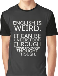 Funny Quote Comical Pun English Design Graphic Graphic T-Shirt