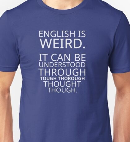 Funny Quote Comical Pun English Design Graphic Unisex T-Shirt