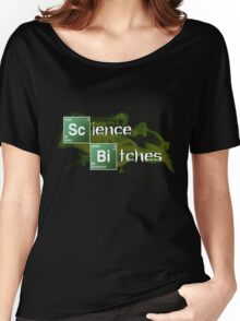 Science Bitches Women's Relaxed Fit T-Shirt