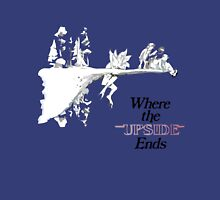 Where the upside ends Unisex T-Shirt