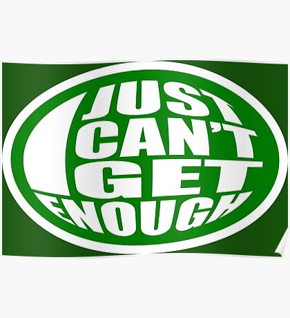 Just Can't Get Enough Poster