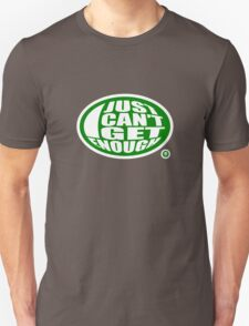 Just Can't Get Enough Unisex T-Shirt