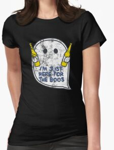 I'm just here for the boos Womens Fitted T-Shirt