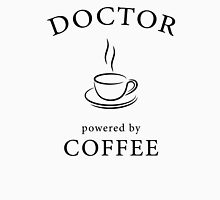 Doctor, powered by coffee Unisex T-Shirt