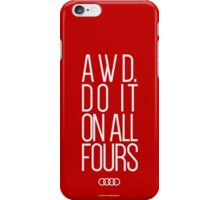 AWD. Do It On All Fours iPhone Case/Skin