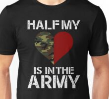 Half my is in the army Unisex T-Shirt
