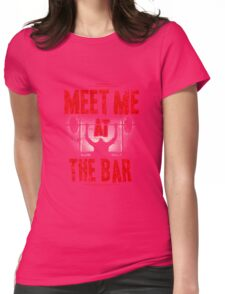 Meet Me at the Bar Womens Fitted T-Shirt