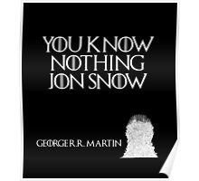 You know nothing Jon Snow - George R. R. Martin - Game of Thrones Poster