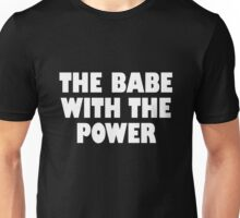 The Babe with the Power white Unisex T-Shirt