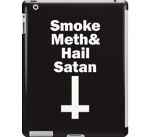 Smoke Meth And Hail Satan white iPad Case/Skin