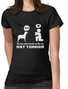 No One Understands Me Like My Rat Terrier  Womens Fitted T-Shirt