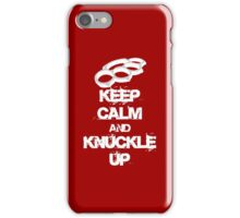 Keep Calm And Knuckle Up Streetfighter Shirt iPhone Case/Skin