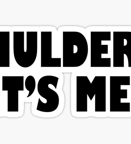 Mulder, It's me black Sticker