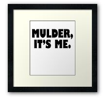 Mulder, It's me black Framed Print