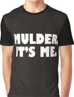 Mulder, It's me white Graphic T-Shirt