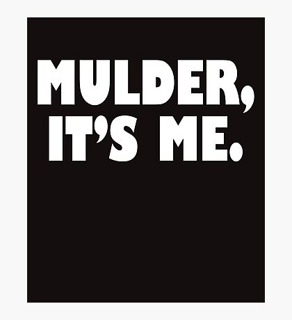 Mulder, It's me white Photographic Print