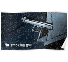 No smoking gun Poster