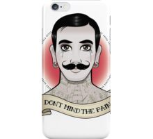 I Don't Mind the Pain iPhone Case/Skin