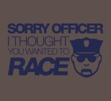 Sorry officer i thought you wanted to race (1) One Piece - Short Sleeve