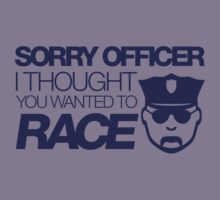 Sorry officer i thought you wanted to race (1) Kids Clothes