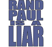 Rand Paul is a Liar Photographic Print