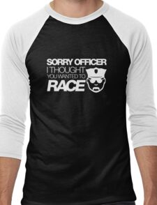 Sorry officer i thought you wanted to race (2) Men's Baseball ¾ T-Shirt