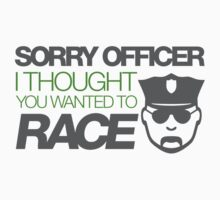 Sorry officer i thought you wanted to race (4) One Piece - Short Sleeve