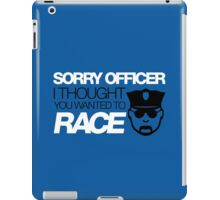 Sorry officer i thought you wanted to race (5) iPad Case/Skin