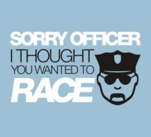 Sorry officer i thought you wanted to race (5) Kids Clothes