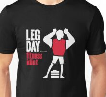 Leg day skipped Unisex T-Shirt