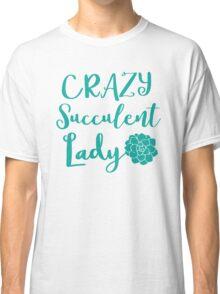 Crazy Succulent lady Classic T-Shirt