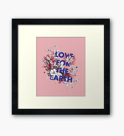 Love for the earth Framed Print