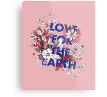 Love for the earth Metal Print