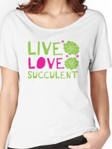 LIVE LOVE SUCCULENT Women's Relaxed Fit T-Shirt