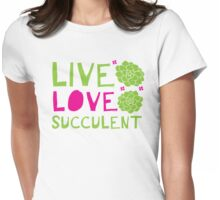 LIVE LOVE SUCCULENT Womens Fitted T-Shirt
