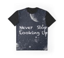 Never Stop Looking Up Graphic T-Shirt