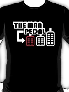 The Man Pedal (1) T-Shirt