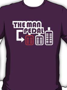 The Man Pedal (1) T-Shirt
