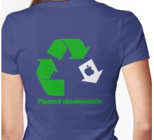 Apple Planned Obsolescence  Womens Fitted T-Shirt
