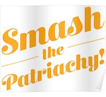 Smash the Patriarchy! Poster
