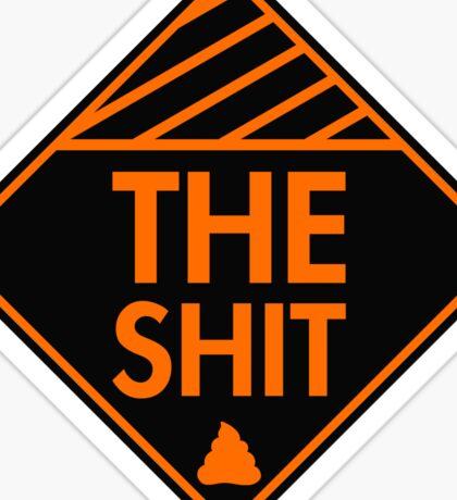 The shit (Orange)  Sticker