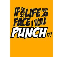 Scott Pilgrim Vs the World If your life had a face I would punch it! Photographic Print